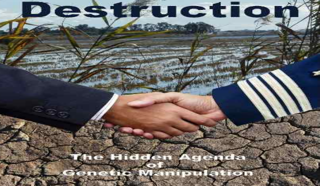Seeds of Destruction: Hidden Agenda of Genetic Manipulation