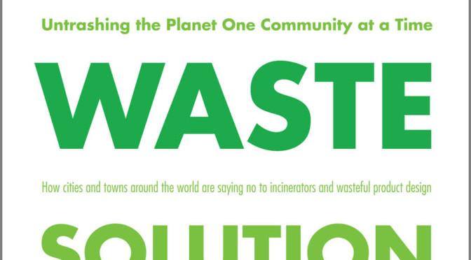 The Zero Waste Solution – By Paul Connett –