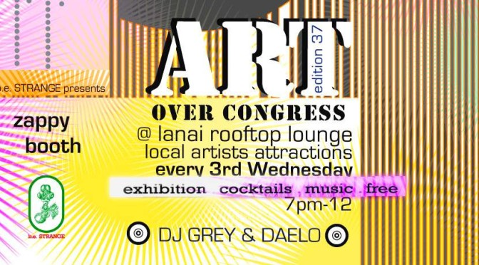 Art Over Congress – August 20th & Every 3rd Wednesday @ Lanai